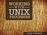Working With Unix Processes (English Edition)