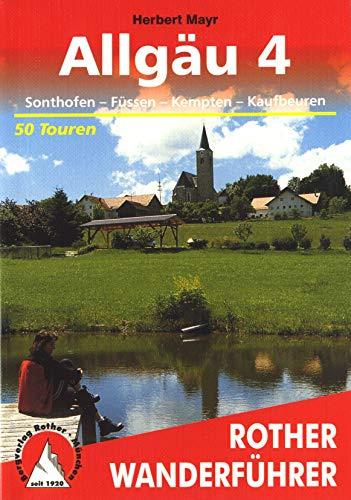 Allgäu 4: Sonthofen - Füssen - Kempten - Kaufbeuren. 50 Touren. Mit GPS-Tracks