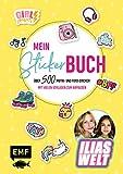 Ilias Welt – Mein Stickerbuch: Über 500 Motiv- und Foto-Sticker für Fans von Ilia und Arwen: Starke Sprüche, Girlpower-Motive und viele Vorlagen zum ... Girlpower-Motive und coole...