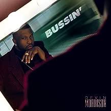 BUSSIN'