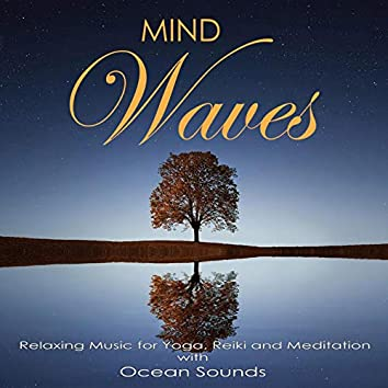 Mind Waves: Relaxing Music for Yoga, Reiki and Meditation with Ocean Sounds