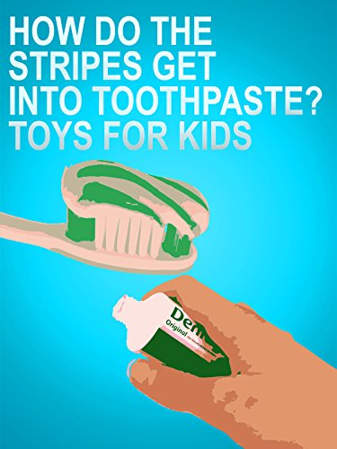 Clip: How Do The Stripes Get Into Toothpaste? - Toys for Kids