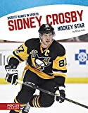 Sidney Crosby: Hockey Star (Biggest Names in Sports) - Brian Hall