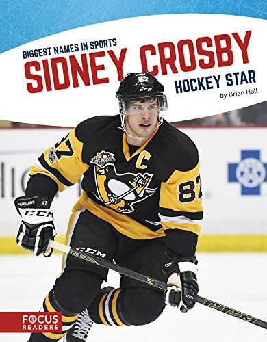 Sidney Crosby: Hockey Star (Biggest Names in Sports)