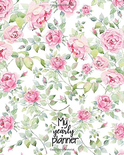 My Yearly Planner: Daily, Weekly, Monthly Undated Planner & Notebook - Appointment Journal Notebook and Action day - Watercolor English roses seamless pattern (123 Creative Planners, Band 412)