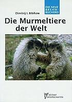 MURMELTIERE DER WELT (Die neue Brehm-Bücherei) (German Edition)