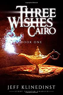 Three Wishes Cairo: Book One: Story Theater Enabled
