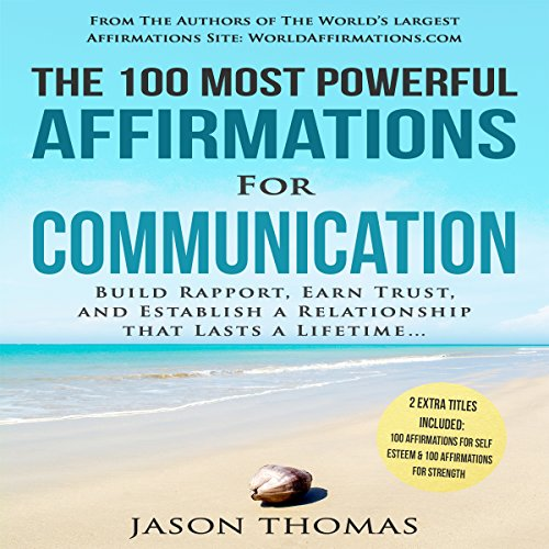 The 100 Most Powerful Affirmations for Communication audiobook cover art