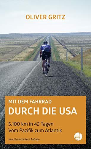 Mit dem Fahrrad durch die USA: 5.100 km in 42 Tagen Vom Pazifik zum Atlantik