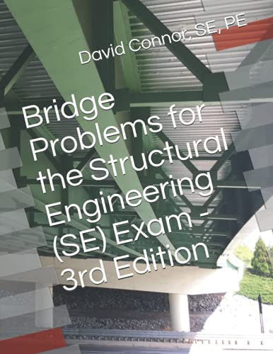 Bridge Problems for the Structural Engineering (SE) Exam - 3rd Edition