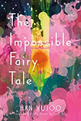 The Impossible Fairytale by Han Yujoo (Korean books)