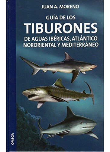 GUIA DE LOS TIBURONES (GUIAS DEL NATURALISTA-PECES-MOLUSCOS-BIOLOGIA MARINA)
