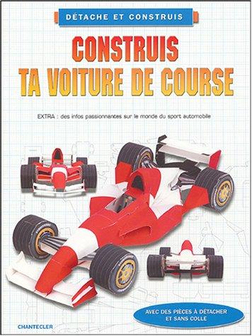 Détache et construis - Construis ta voiture de course: Ce livre te garantit des heures de plaisir !
