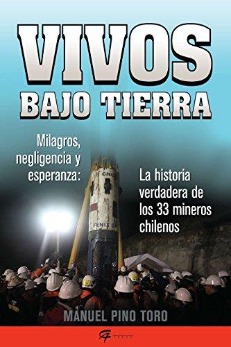 Vivos bajo tierra (Buried Alive): La historia verdadera de los 33 mineros...