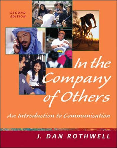 In the Company of Others: An Introduction to Communication, with Free Student CD-ROM and PowerWeb