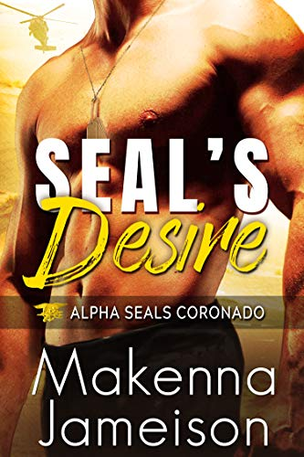 SEAL's Desire (Alpha SEALs Coronado Book 1) by [Makenna Jameison]