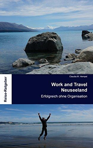 Work and Travel Neuseeland: Erfolgreich ohne Organisation