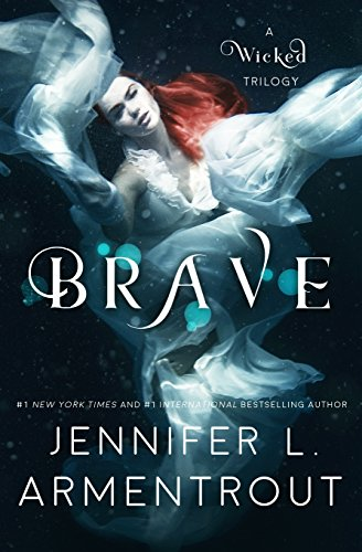 Brave: Volume 3 (A Wicked Trilogy)