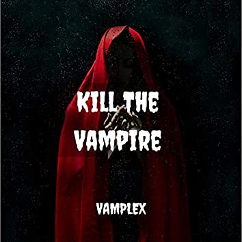Kill The Vampire