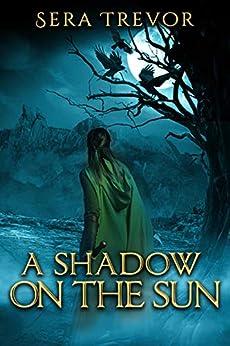A Shadow on the Sun by [Sera Trevor]