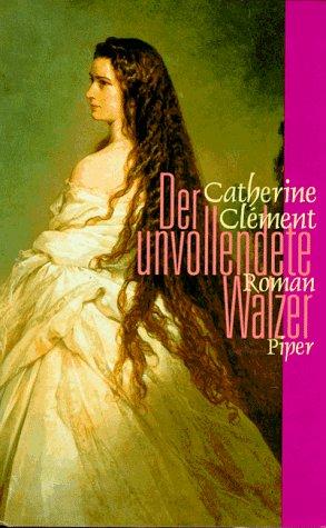 Der unvollendete Walzer: Roman