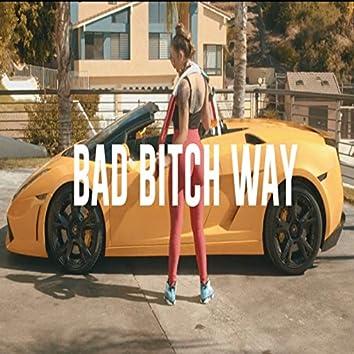 Bad Bitch Way
