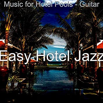 Music for Hotel Pools - Guitar