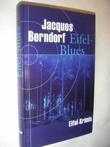 Eifel-Blues : Roman. Eifel-Krimis