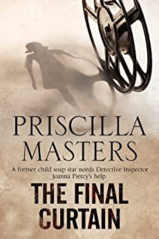 The Final Curtain (The Joanna Piercy Mysteries Book 11) by [Priscilla Masters]
