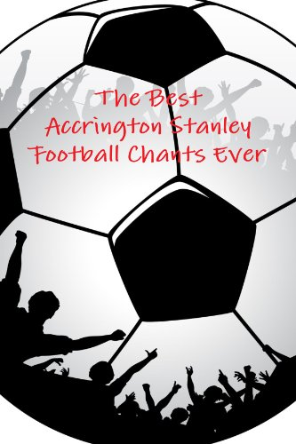The Best Accrington Stanley Football Chants Ever