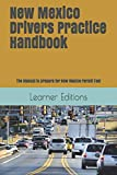 New Mexico Drivers Practice Handbook: The Manual to prepare for New Mexico Permit Test - More than 300 Questions and Answers