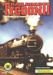 Railroad Tycoon II. Das Handbuch für den Eisenbahnpionier