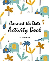 Connect the Dots with Animals Activity Book for Children (8x10 Coloring Book / Activity Book)