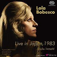 ローラ・ボベスコ 1983年東京ライヴ / ローラ・ボベスコ   岩崎淑 (Live in Japan, 1983 / Lola Bobesco, Shuku Iwasaki) [SACDシングルレイヤー] [STEREO] [国内プレス] [日本語帯・解説付]