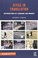 Cities in Translation: Intersections of Language and Memory (New Perspectives in Translation and Interpreting Studies)