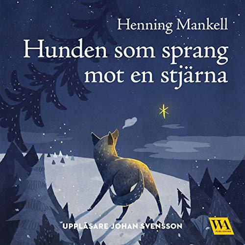 Hunden som sprang mot en stjärna     Joel-serien 1              By:                                                                                                                                 Henning Mankell                               Narrated by:                                                                                                                                 Johan Svensson                      Length: 4 hrs and 21 mins     Not rated yet     Overall 0.0