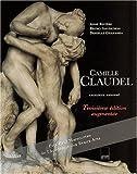 Camille Claudel. Catalogue raisonné, 3ème édition augmentée