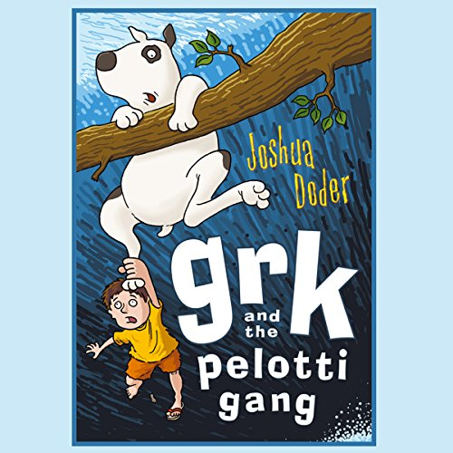 Grk And The Pelotti Gang audiobook cover art
