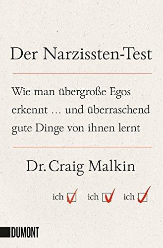 Der Narzissten-Test: Wie man übergroße Egos erkennt ... und überraschend gute Dinge von ihnen lernt (Taschenbücher)