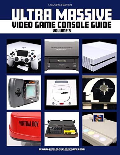 Ultra Massive Video Game Console Guide Volume 3