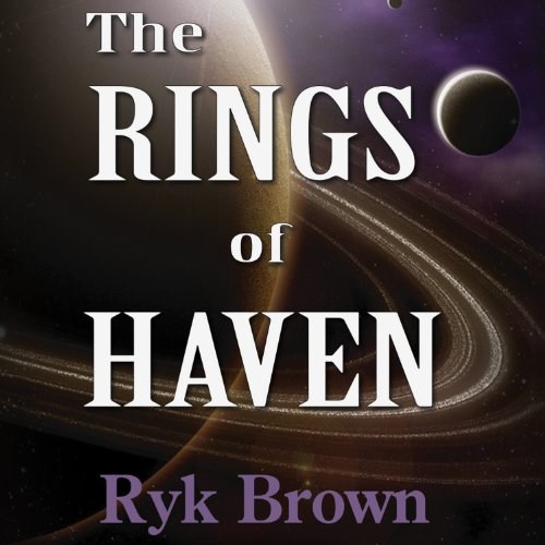 The Rings of Haven     Frontiers Saga, Book 2              By:                                                                                                                                 Ryk Brown                               Narrated by:                                                                                                                                 Jeffrey Kafer                      Length: 5 hrs and 45 mins     122 ratings     Overall 4.4