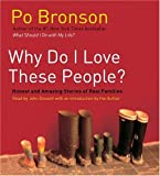 Why Do I Love These People?: Miracalous Journeys of Twenty-first Century Families