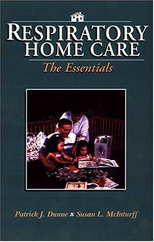 Respiratory Home Care: The Essentials
