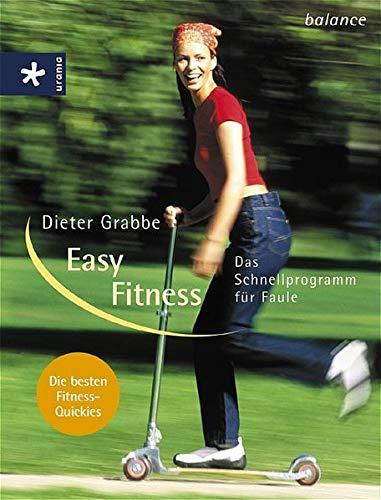 Easy Fitness: Das Schnellprogramm für Faule