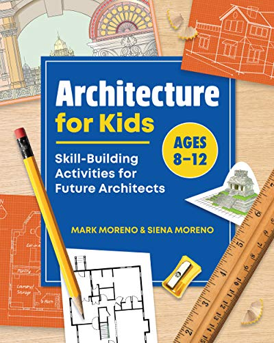 Compare Textbook Prices for Architecture for Kids: Skill-Building Activities for Future Architects Portfolio Sketchbooks for Visual Careers  ISBN 9781648760020 by Moreno, Mark,Moreno, Siena