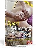 Sportmassage: Prävention, Entspannung und Aktivierung: Prvention, Entspannung und Aktivierung
