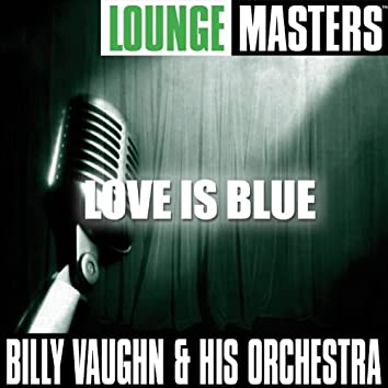 Lounge Masters: Love Is Blue