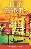 Honeymoon For One (Honeymoon Series, Band 1)