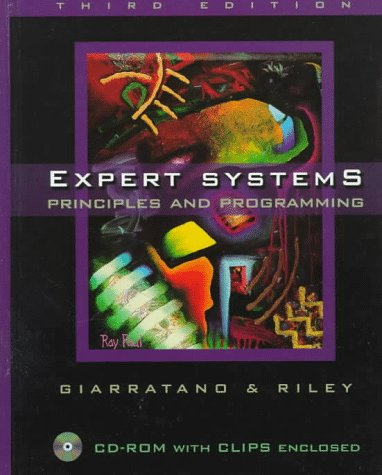Compare Textbook Prices for Expert Systems: Principles and Programming, Third Edition 3 Edition ISBN 9780534950538 by Giarratano, Joseph C.,Riley, Gary D.