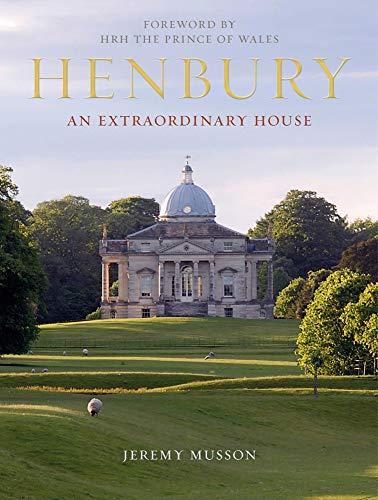 Musson, J: Henbury: An Extraordinary House